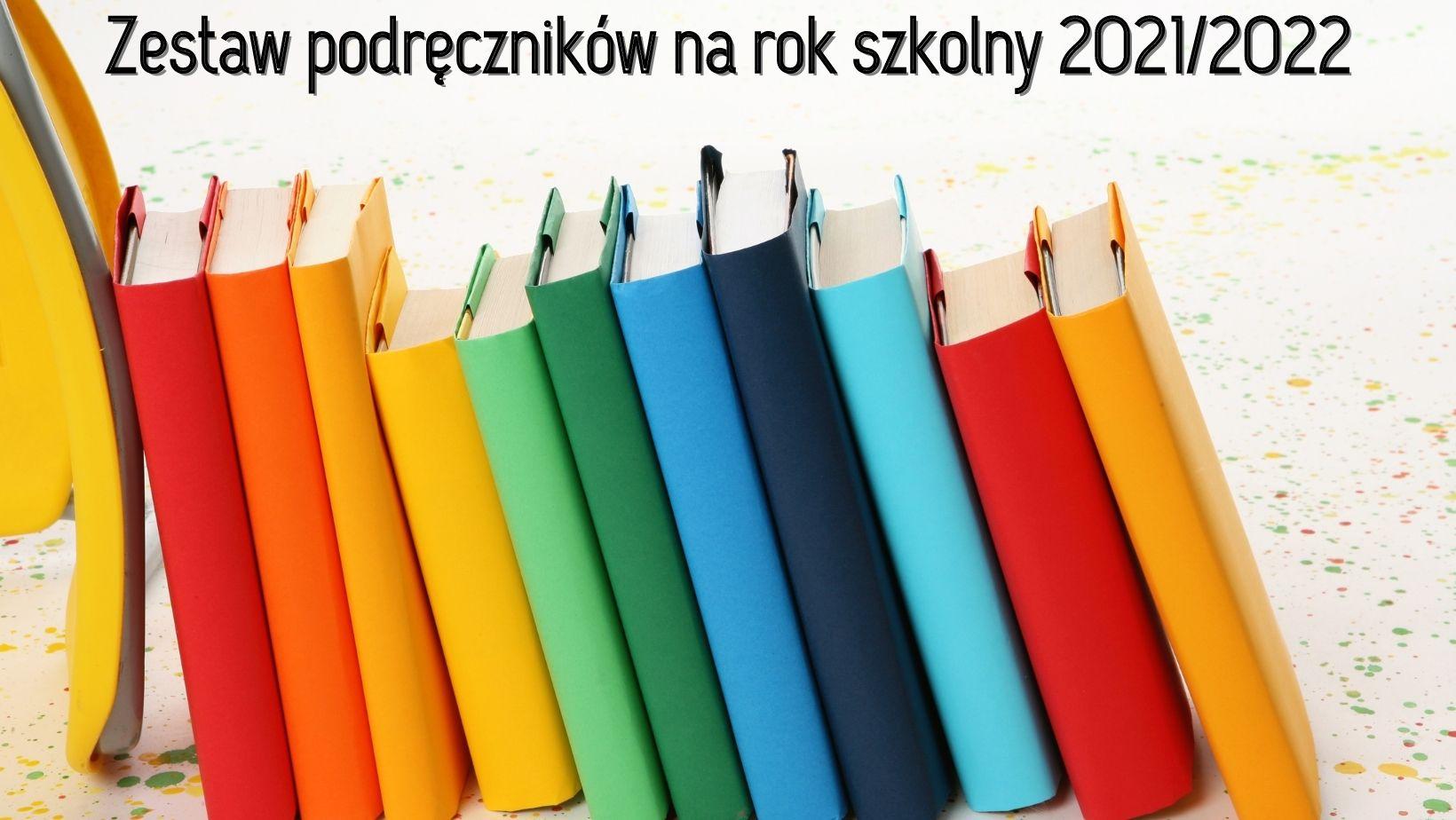 Szkolny zestaw podręczników na rok szkolny 2021/2022
